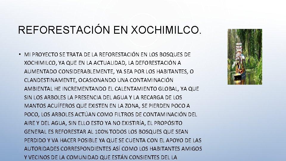 REFORESTACIÓN EN XOCHIMILCO. • MI PROYECTO SE TRATA DE LA REFORESTACIÓN EN LOS BOSQUES