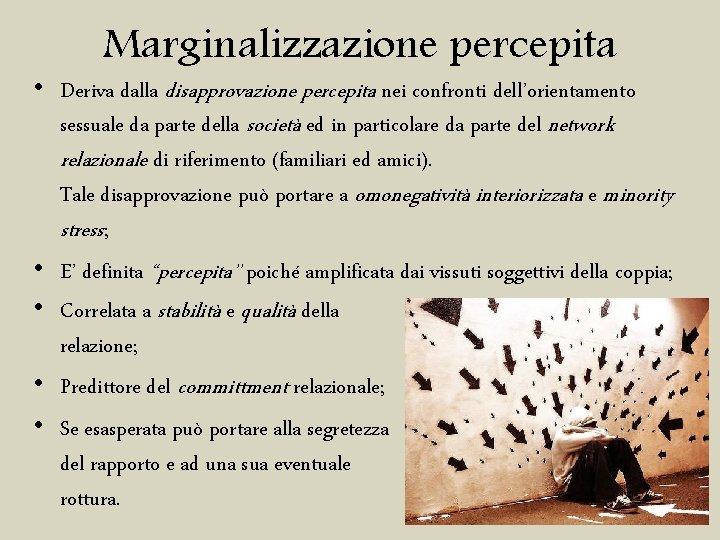 Marginalizzazione percepita • Deriva dalla disapprovazione percepita nei confronti dell'orientamento sessuale da parte della