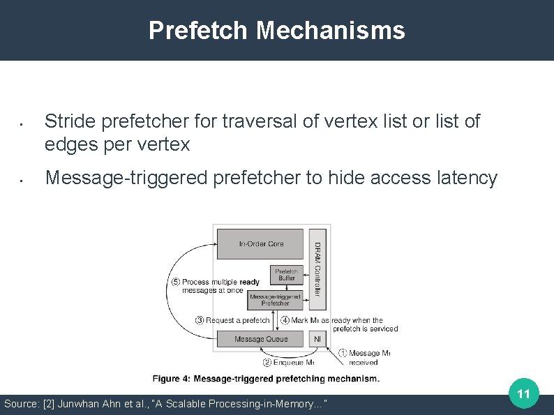 Prefetch Mechanisms • • Stride prefetcher for traversal of vertex list or list of