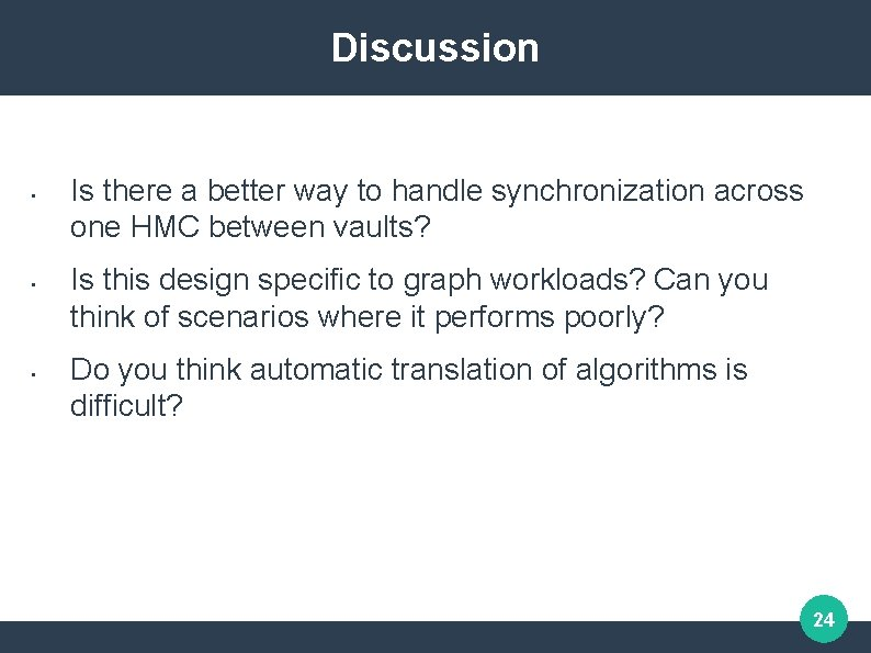Discussion • • • Is there a better way to handle synchronization across one