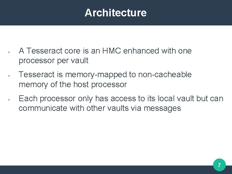 Architecture • • • A Tesseract core is an HMC enhanced with one processor