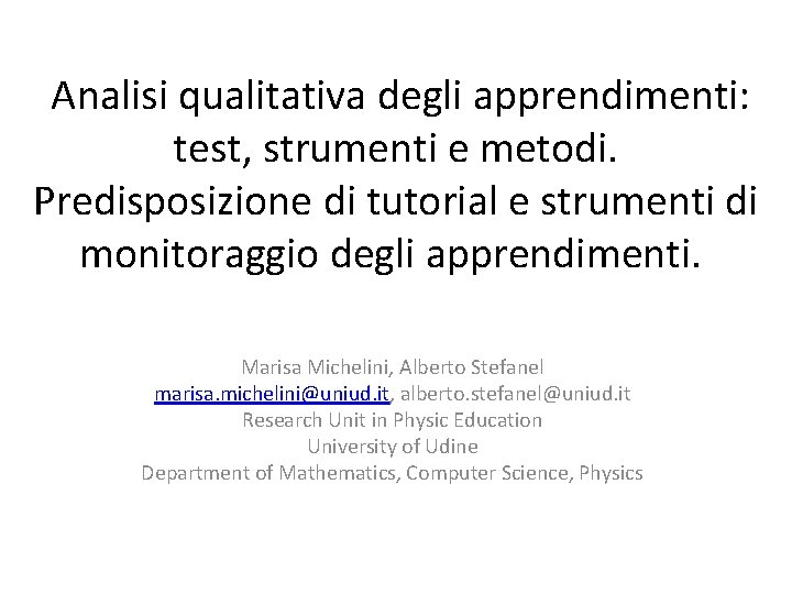 Analisi qualitativa degli apprendimenti: test, strumenti e metodi. Predisposizione di tutorial e strumenti