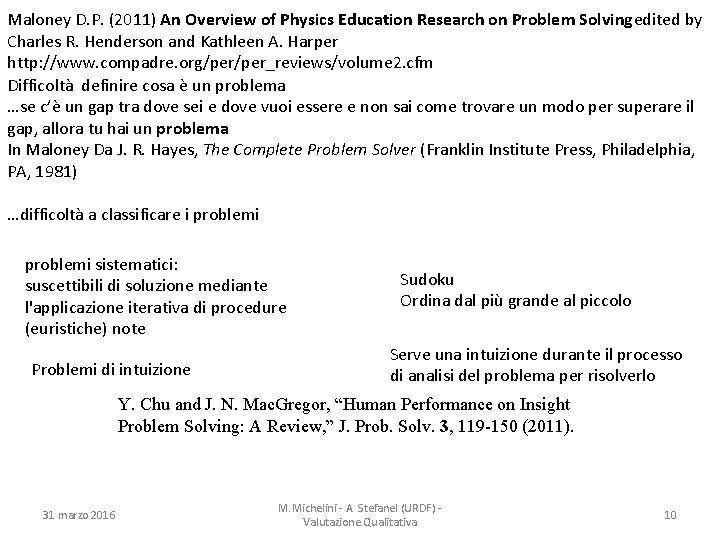 Maloney D. P. (2011) An Overview of Physics Education Research on Problem Solvingedited by