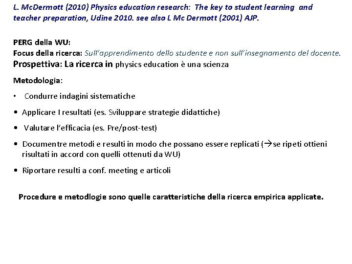 L. Mc. Dermott (2010) Physics education research: The key to student learning and teacher