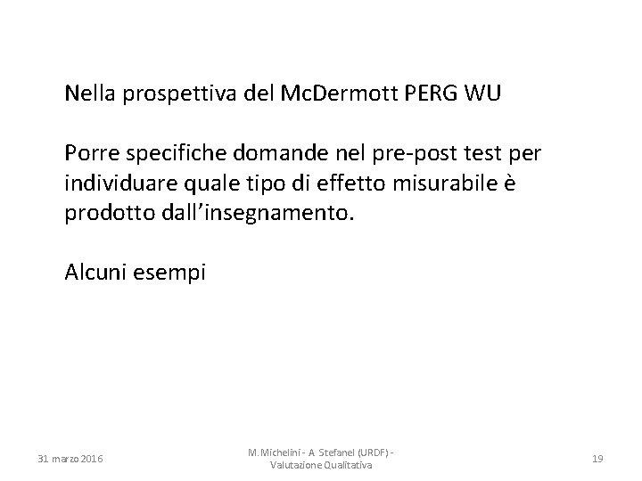 Nella prospettiva del Mc. Dermott PERG WU Porre specifiche domande nel pre-post test per