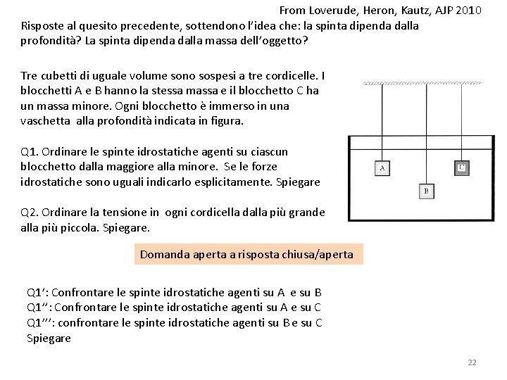 From Loverude, Heron, Kautz, AJP 2010 Risposte al quesito precedente, sottendono l'idea che: la