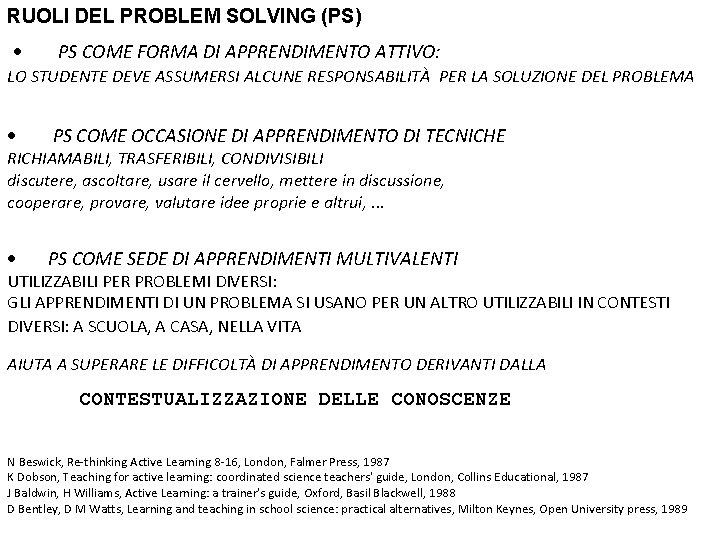 RUOLI DEL PROBLEM SOLVING (PS) · PS COME FORMA DI APPRENDIMENTO ATTIVO: LO STUDENTE