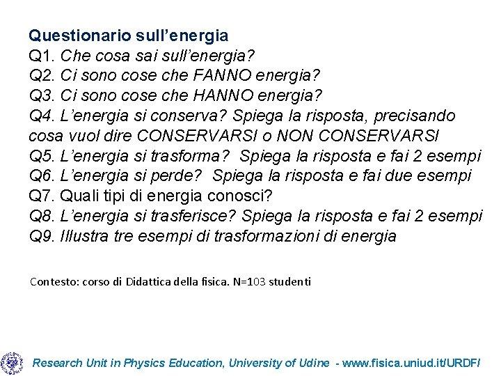 Questionario sull'energia Q 1. Che cosa sai sull'energia? Q 2. Ci sono cose che