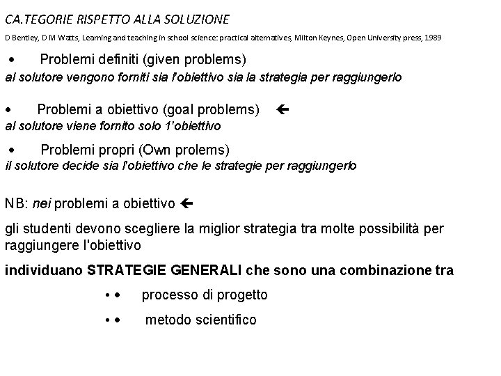 CA. TEGORIE RISPETTO ALLA SOLUZIONE D Bentley, D M Watts, Learning and teaching in