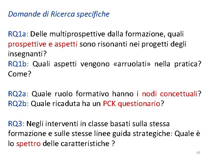 Domande di Ricerca specifiche RQ 1 a: Delle multiprospettive dalla formazione, quali prospettive e