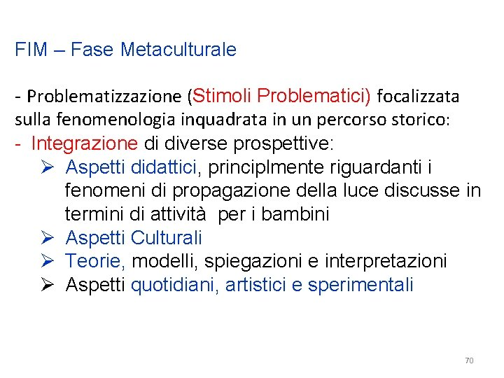 FIM – Fase Metaculturale - Problematizzazione (Stimoli Problematici) focalizzata sulla fenomenologia inquadrata in un