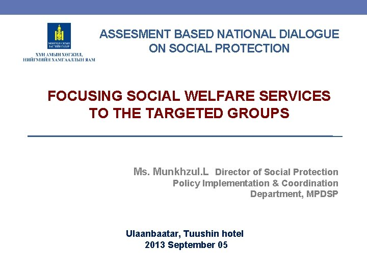 ASSESMENT BASED NATIONAL DIALOGUE ON SOCIAL PROTECTION FOCUSING SOCIAL WELFARE SERVICES TO THE TARGETED