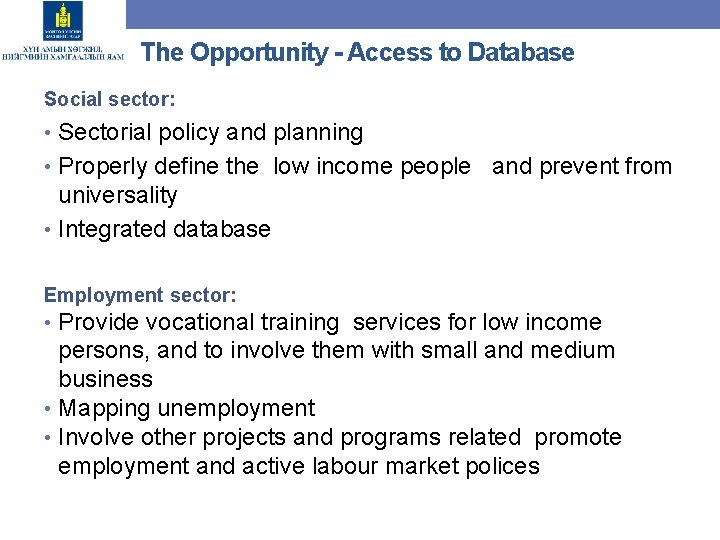 The Opportunity - Access to Database Social sector: • Sectorial policy and planning •