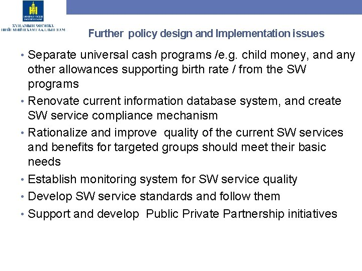 Further policy design and Implementation issues • Separate universal cash programs /e. g. child