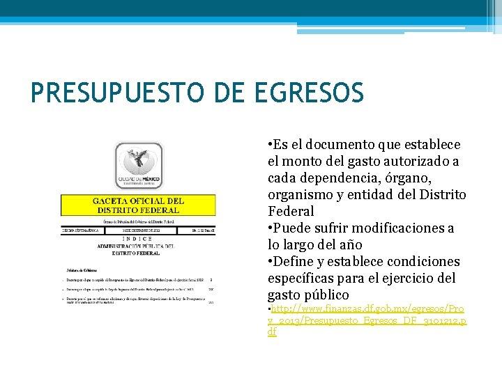 PRESUPUESTO DE EGRESOS • Es el documento que establece el monto del gasto autorizado