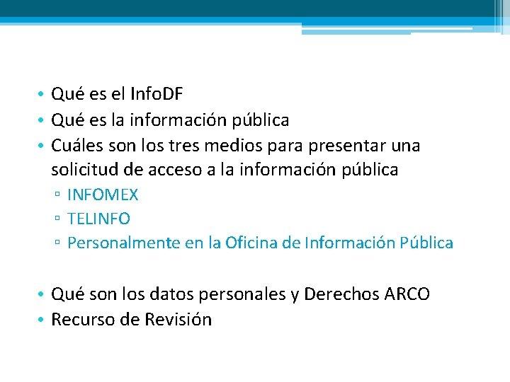 • Qué es el Info. DF • Qué es la información pública •