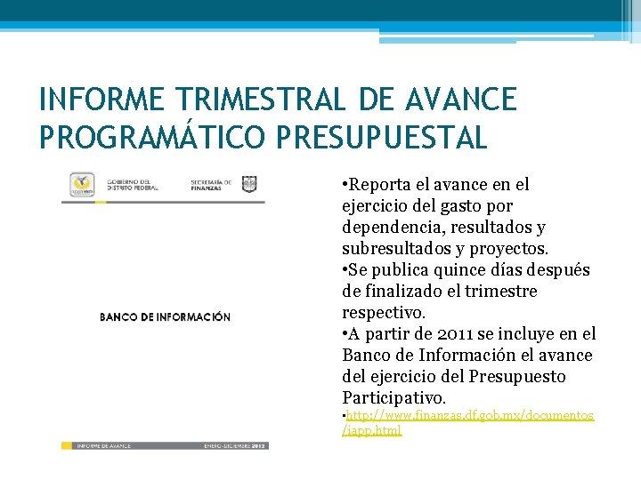 INFORME TRIMESTRAL DE AVANCE PROGRAMÁTICO PRESUPUESTAL • Reporta el avance en el ejercicio del
