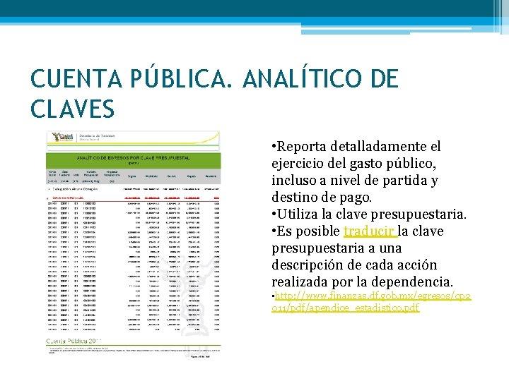 CUENTA PÚBLICA. ANALÍTICO DE CLAVES • Reporta detalladamente el ejercicio del gasto público, incluso