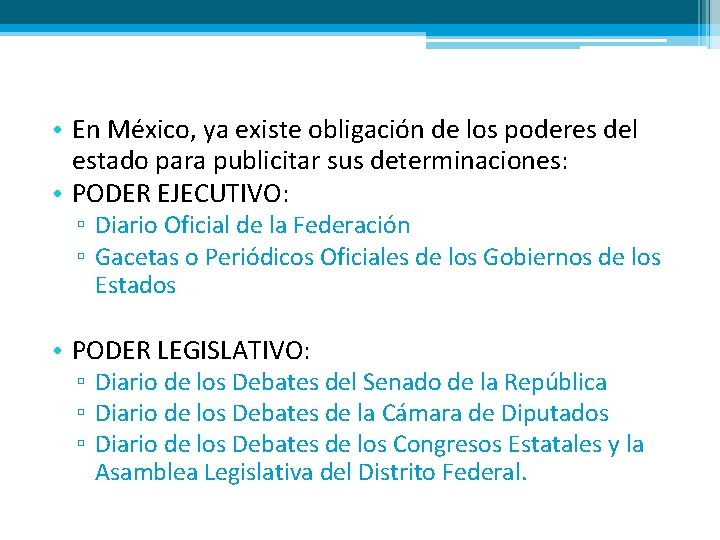 • En México, ya existe obligación de los poderes del estado para publicitar