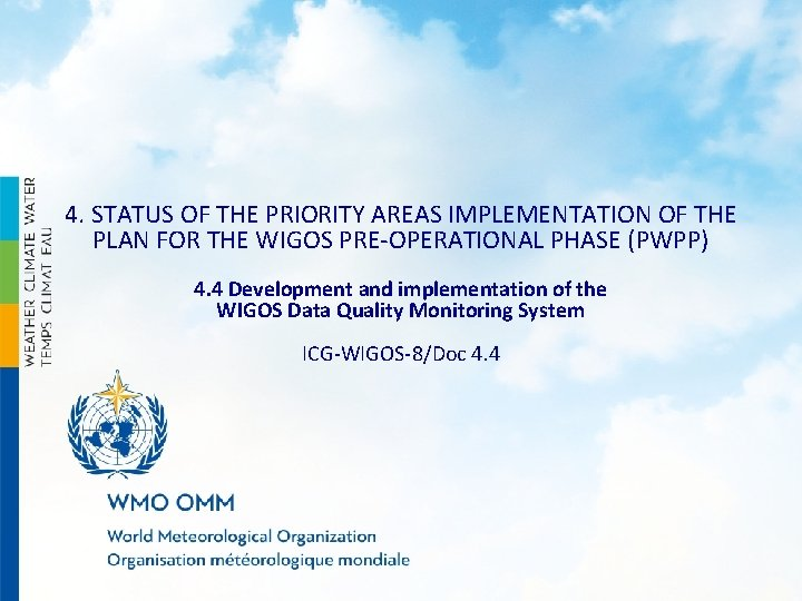 4. STATUS OF THE PRIORITY AREAS IMPLEMENTATION OF THE PLAN FOR THE WIGOS PRE-OPERATIONAL