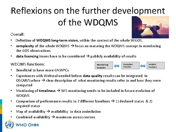Reflexions on the further development of the WDQMS Overall: • Definition of WDQMS long-term
