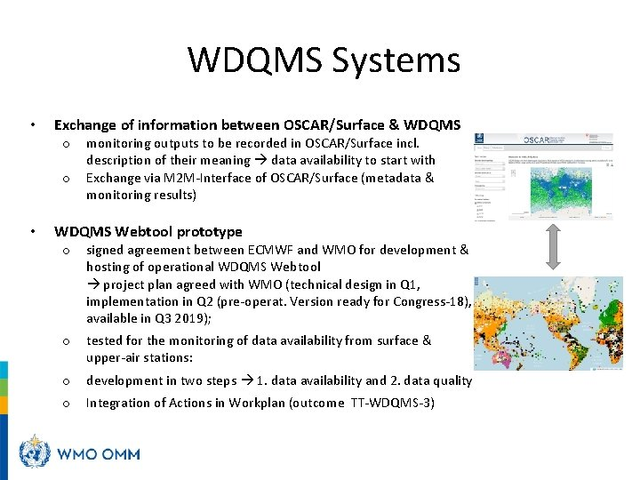 WDQMS Systems • Exchange of information between OSCAR/Surface & WDQMS o o •