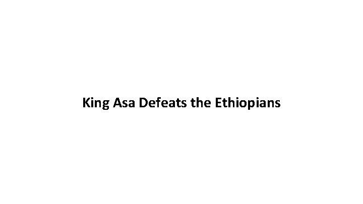 King Asa Defeats the Ethiopians