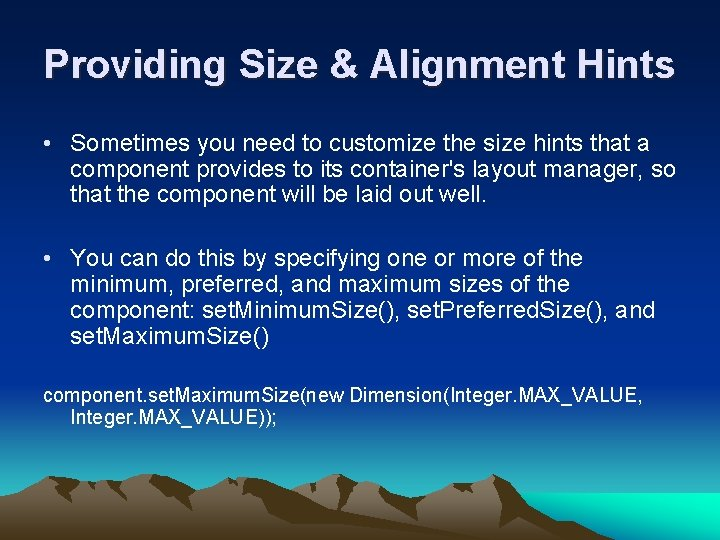 Providing Size & Alignment Hints • Sometimes you need to customize the size hints