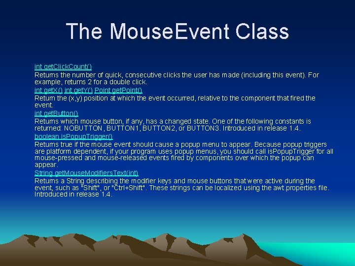 The Mouse. Event Class int get. Click. Count() Returns the number of quick, consecutive