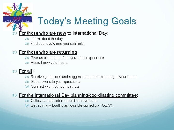 Today's Meeting Goals For those who are new to International Day: Learn about the
