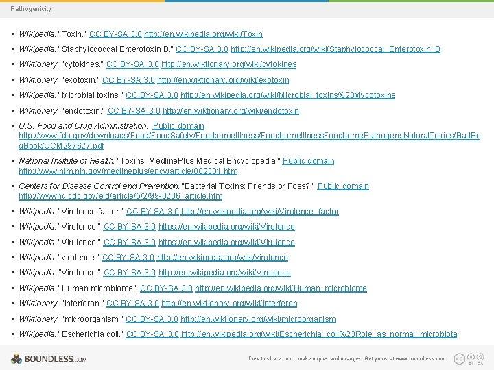 "Pathogenicity • Wikipedia. ""Toxin. "" CC BY-SA 3. 0 http: //en. wikipedia. org/wiki/Toxin •"
