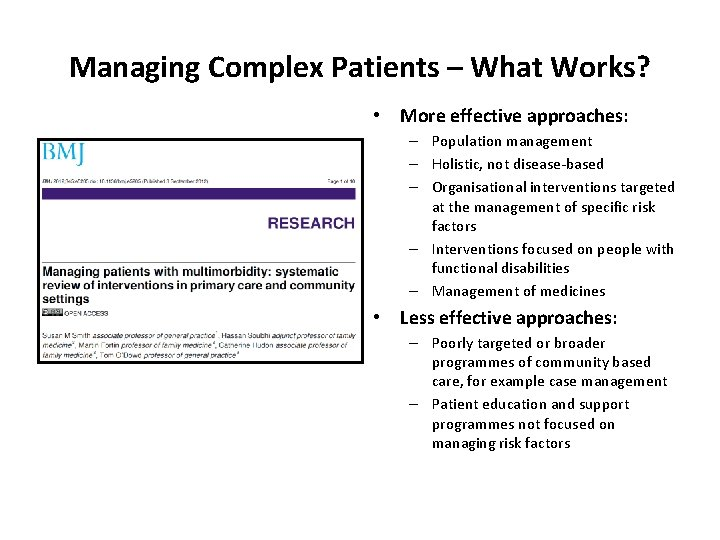 Managing Complex Patients – What Works? • More effective approaches: – Population management –