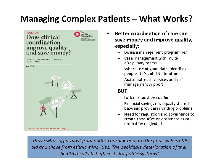Managing Complex Patients – What Works? • Better coordination of care can save money
