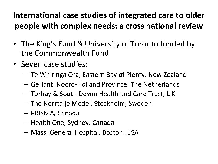 International case studies of integrated care to older people with complex needs: a cross