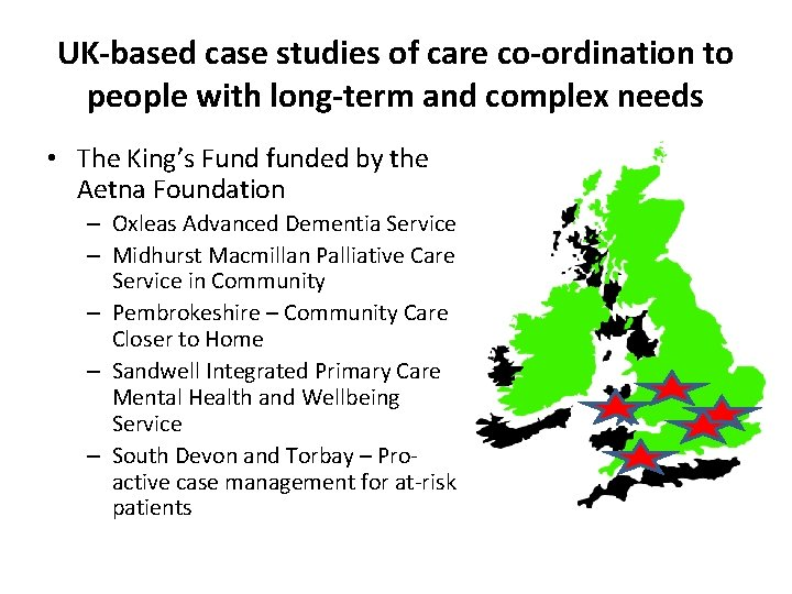 UK-based case studies of care co-ordination to people with long-term and complex needs •