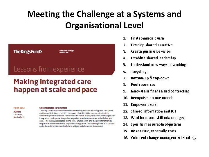 Meeting the Challenge at a Systems and Organisational Level 1. Find common cause 2.