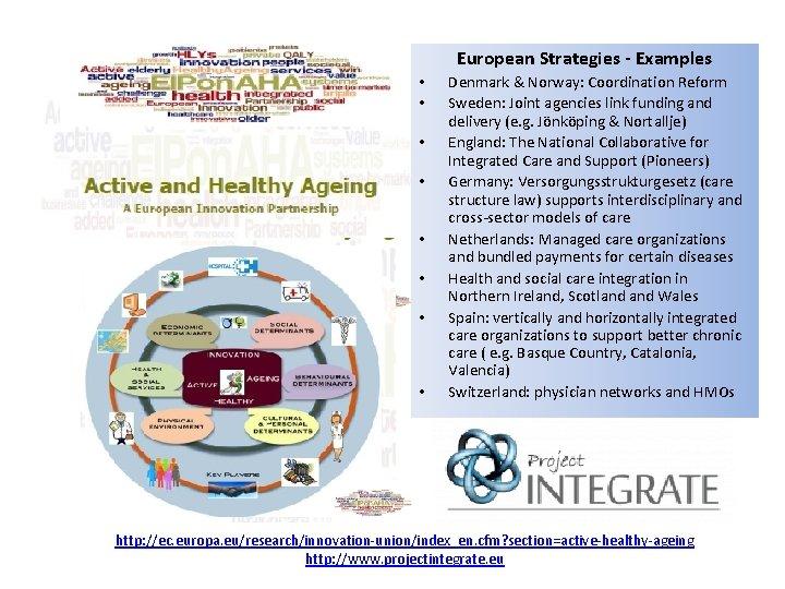 European Strategies - Examples • • Denmark & Norway: Coordination Reform Sweden: Joint agencies
