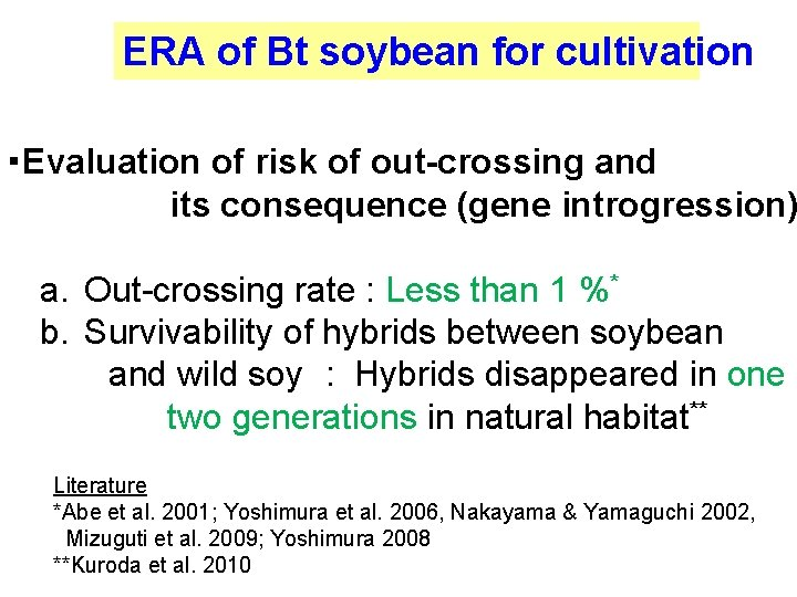 ERA of Bt soybean for cultivation ・Evaluation of risk of out-crossing and        its consequence
