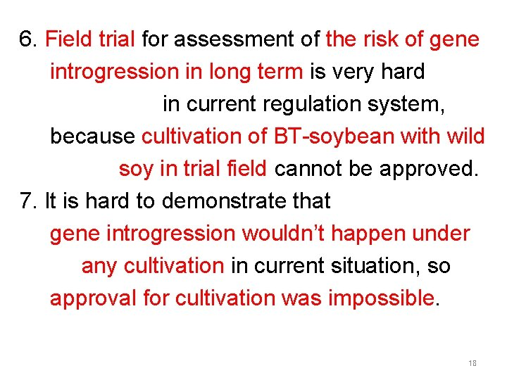6. Field trial for assessment of the risk of gene introgression in long term