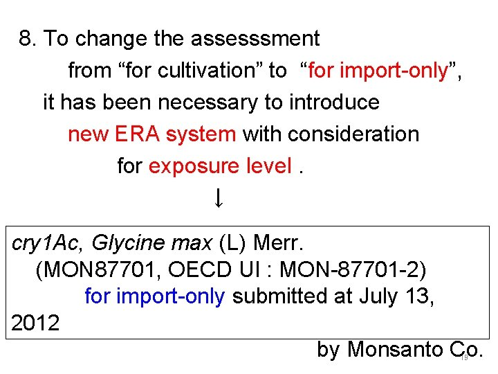 """8. To change the assesssment from """"for cultivation"""" to """"for import-only"""", it has been"""