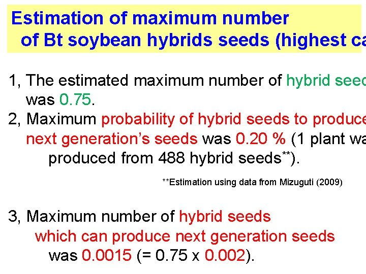 Estimation of maximum number of Bt soybean hybrids seeds (highest ca 1, The estimated