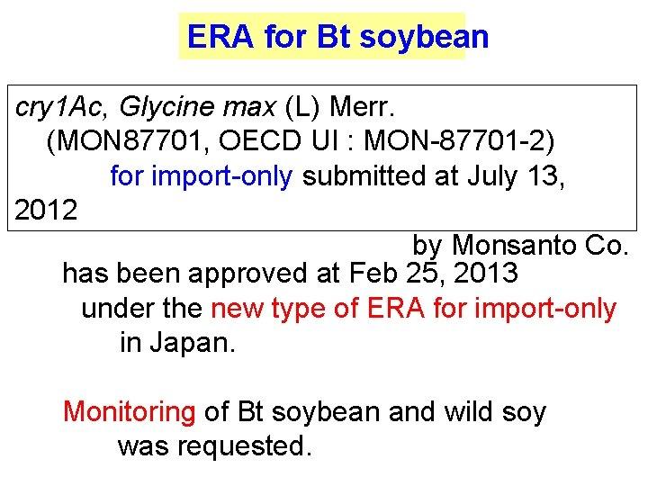 ERA for Bt soybean cry 1 Ac, Glycine max (L) Merr. (MON 87701, OECD