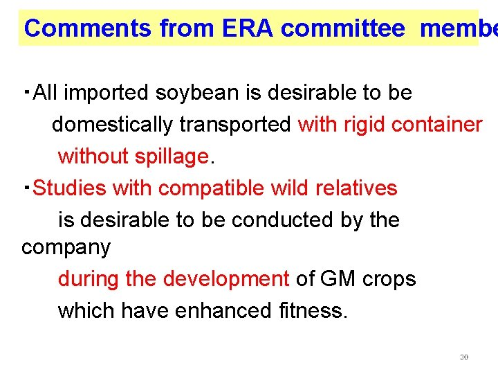 Comments from ERA committee membe ・All imported soybean is desirable to be domestically transported