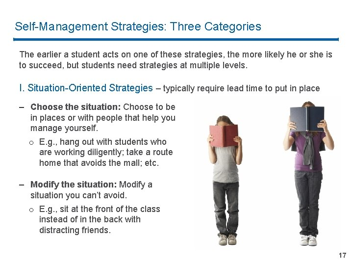 Self-Management Strategies: Three Categories The earlier a student acts on one of these strategies,