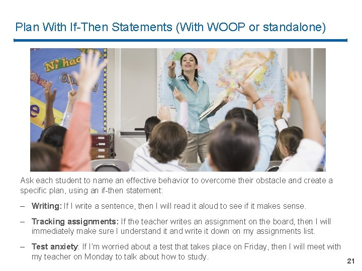 Plan With If-Then Statements (With WOOP or standalone) Ask each student to name an
