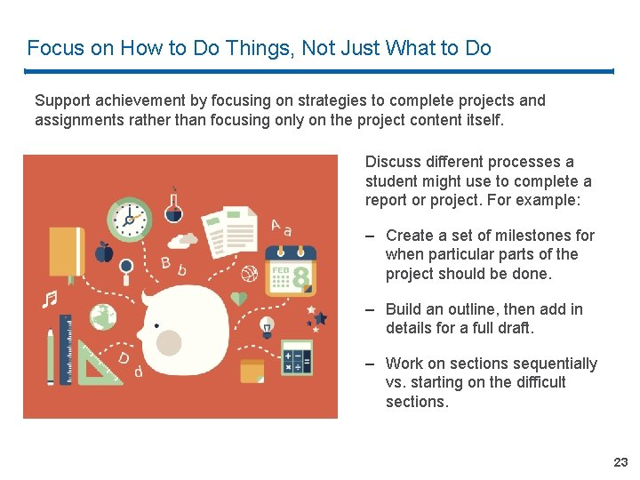 Focus on How to Do Things, Not Just What to Do Support achievement by