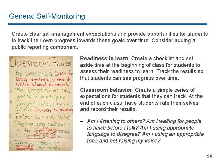 General Self-Monitoring Create clear self-management expectations and provide opportunities for students to track their