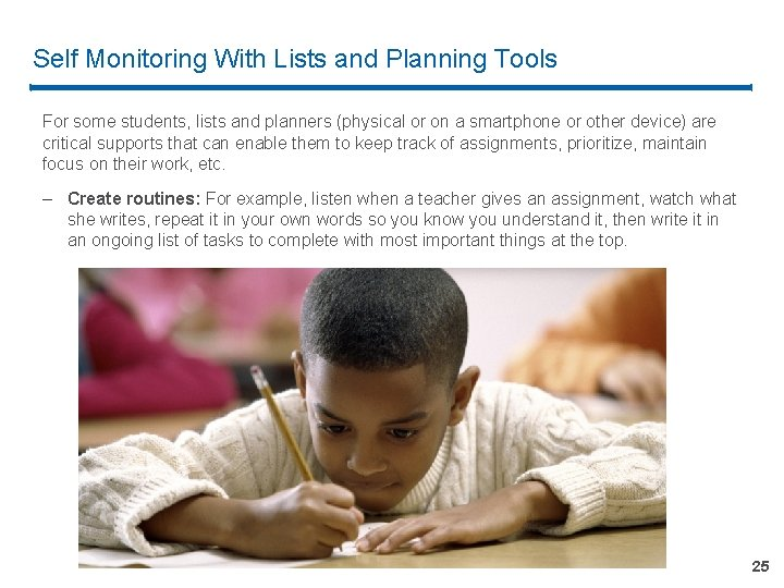 Self Monitoring With Lists and Planning Tools For some students, lists and planners (physical
