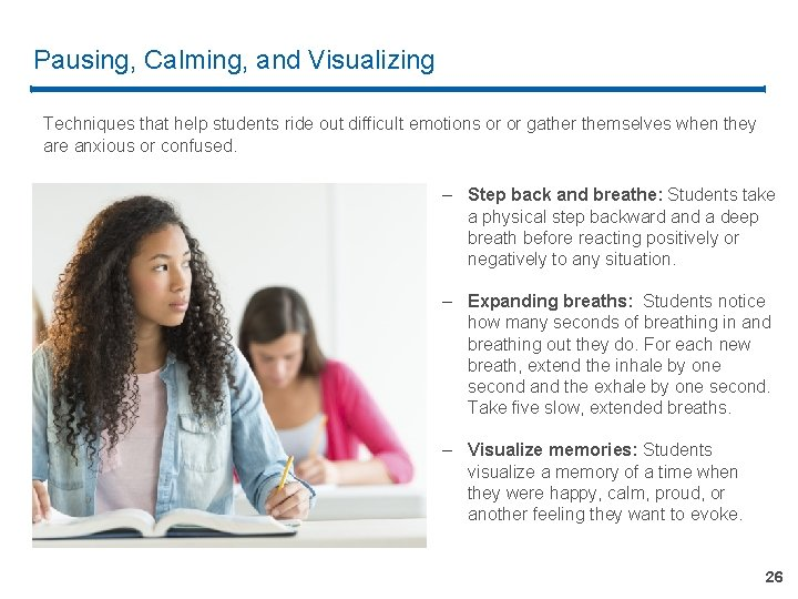 Pausing, Calming, and Visualizing Techniques that help students ride out difficult emotions or or