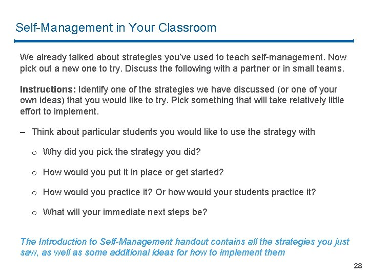 Self-Management in Your Classroom We already talked about strategies you've used to teach self-management.